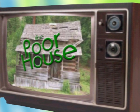 poor house on tv